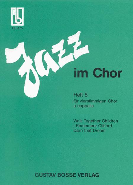 Jazz im Chor. Arrangements aus dem Jazz- und Rockbereich fur Laien- und Schulchore. Heft 5