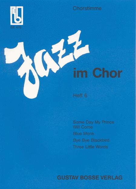 Jazz im Chor. Arrangements aus dem Jazz- und Rockbereich fur Laien- und Schulchore. Heft 6