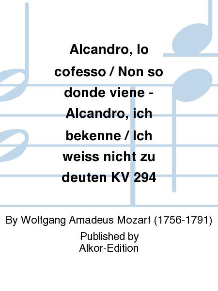 Alcandro, Io cofesso / Non so donde viene - Alcandro, ich bekenne / Ich weiss nicht zu deuten KV 294