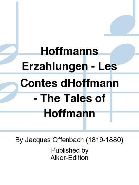 Hoffmanns Erzahlungen - Les Contes dHoffmann - The Tales of Hoffmann