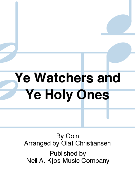 Ye Watchers and Ye Holy Ones