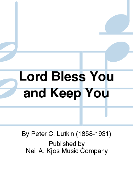 Lord Bless You and Keep You