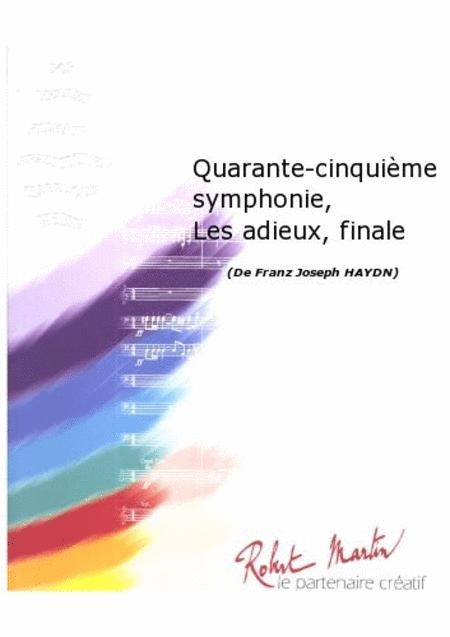Quarante-Cinquieme Symphonie, les Adieux, Finale