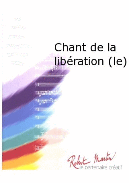 Le Chant de la Liberation