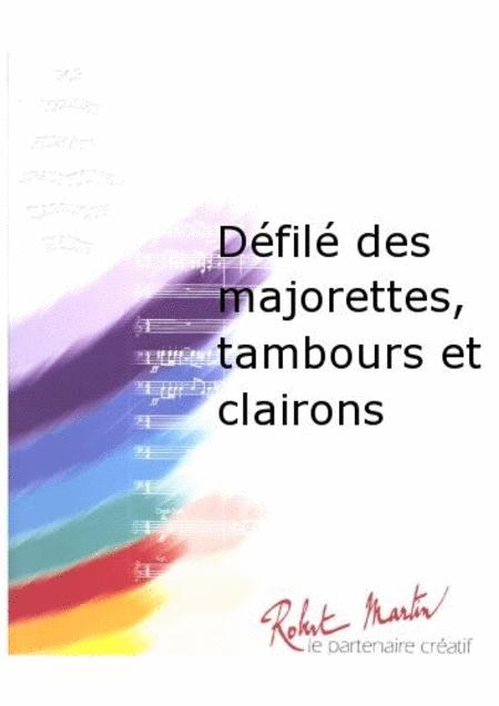 Defile des Majorettes, Tambours et Clairons