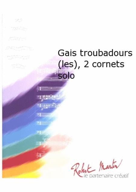 Les Gais Troubadours, 2 Cornets Solo