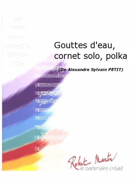 Gouttes d'Eau, Cornet Solo, Polka