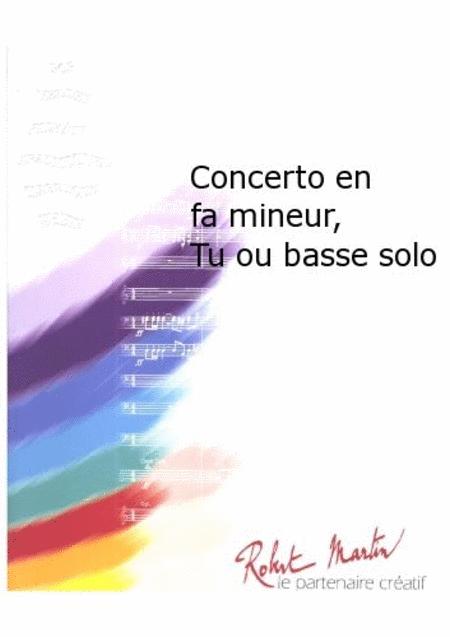 Concerto En Fa Mineur, Tuba ou Basse Solo