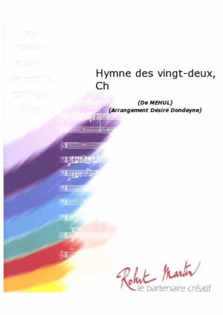 Hymne des Vingt-Deux, Chant/choeur