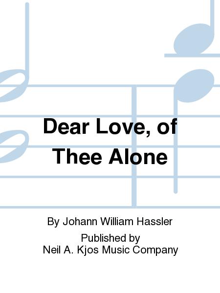 Dear Love, of Thee Alone