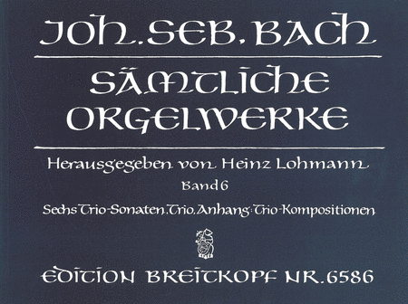 Samtliche Orgelwerke, Band 6