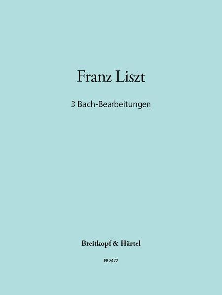 Drei Bach-Bearbeitgungen