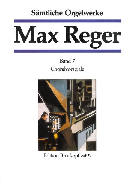 Samtliche Orgelwerke, Band 7