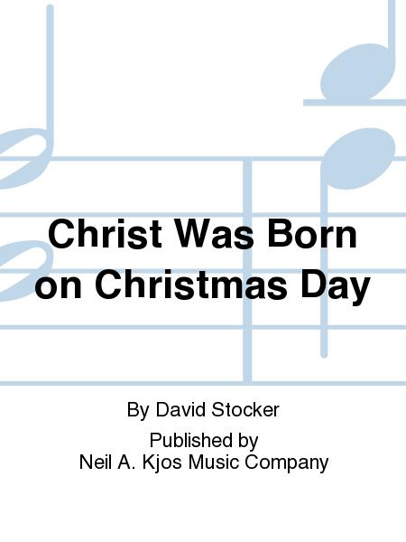 Christ Was Born On Christmas Day Sheet Music By David Stocker - Sheet Music Plus