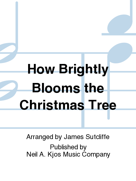 How Brightly Blooms the Christmas Tree