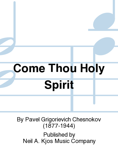 Come Thou Holy Spirit