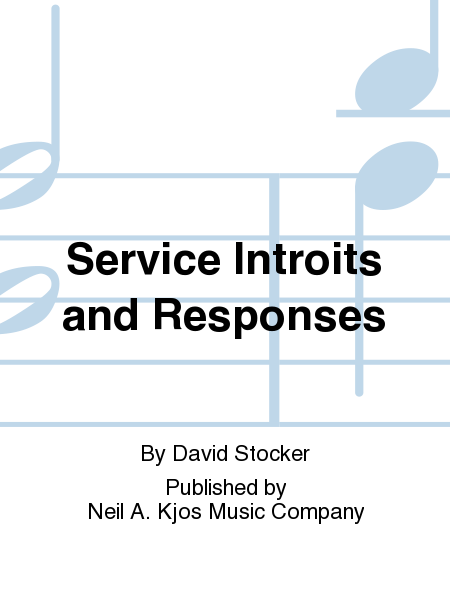 Service Introits and Responses
