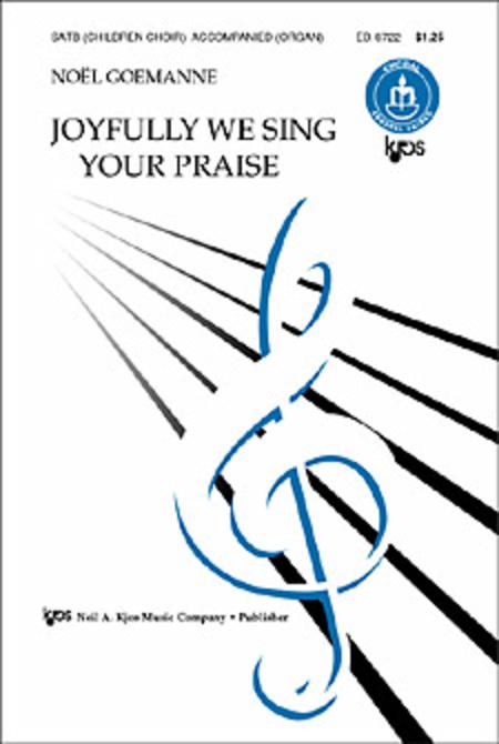 Joyfully We Sing Your Praise