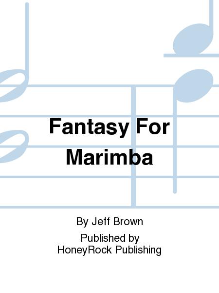 Fantasy For Marimba