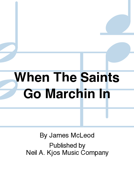 When The Saints Go Marchin In