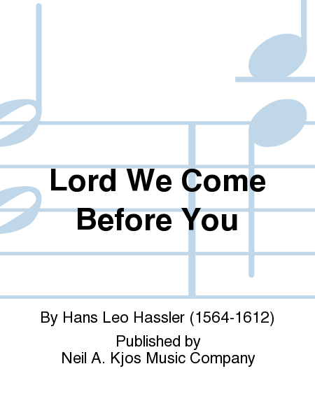 Lord We Come Before You