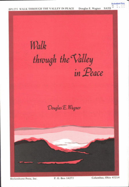 Walk Through the Valley in Peace (Archive)