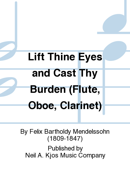 Lift Thine Eyes and Cast Thy Burden (Flute, Oboe, Clarinet)
