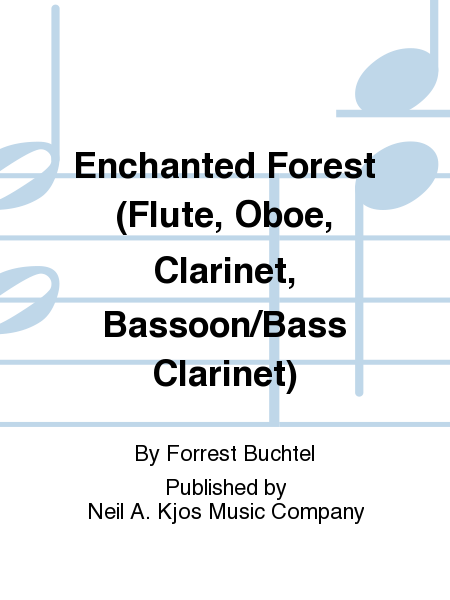 Enchanted Forest (Flute, Oboe, Clarinet, Bassoon/Bass Clarinet)