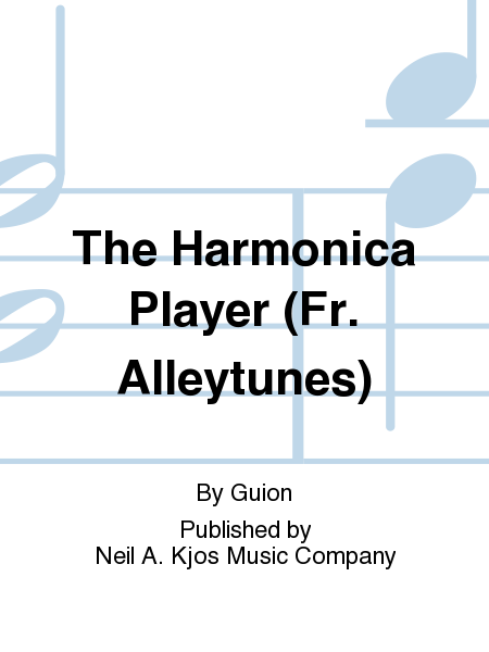 The Harmonica Player (Fr. Alleytunes)