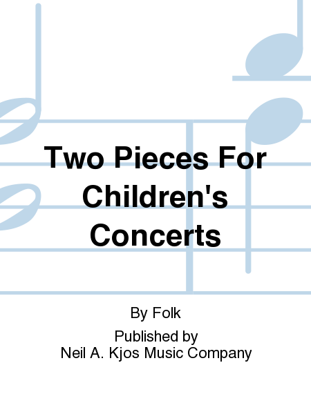 Two Pieces For Children's Concerts