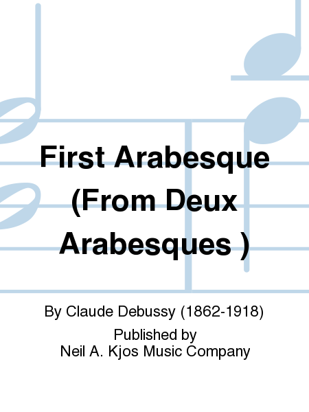 First Arabesque (From Deux Arabesques )