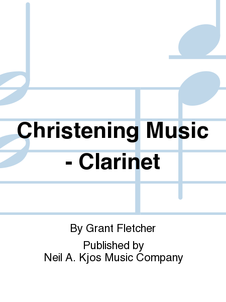 Christening Music - Clarinet