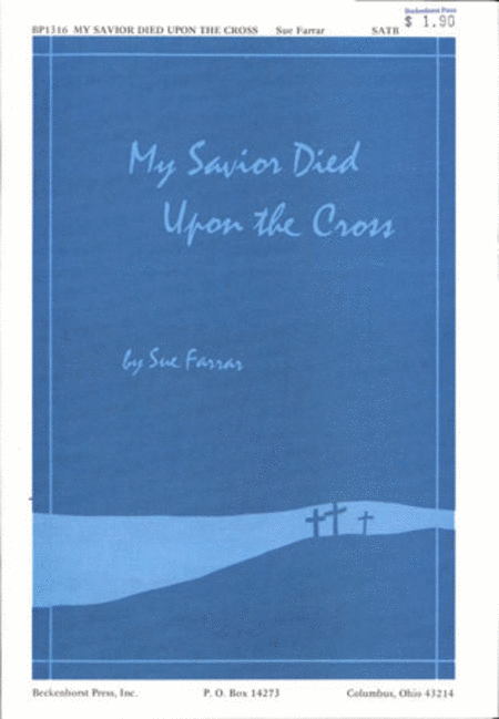 My Savior Died Upon a Cross (Archive)