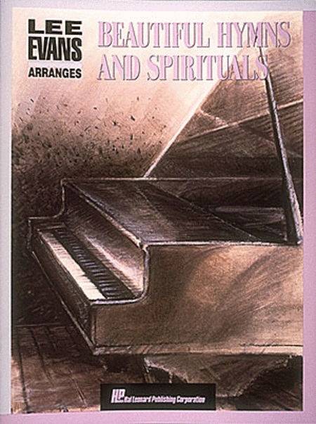 Lee Evans Arranges Beautiful Hymns And Spirituals