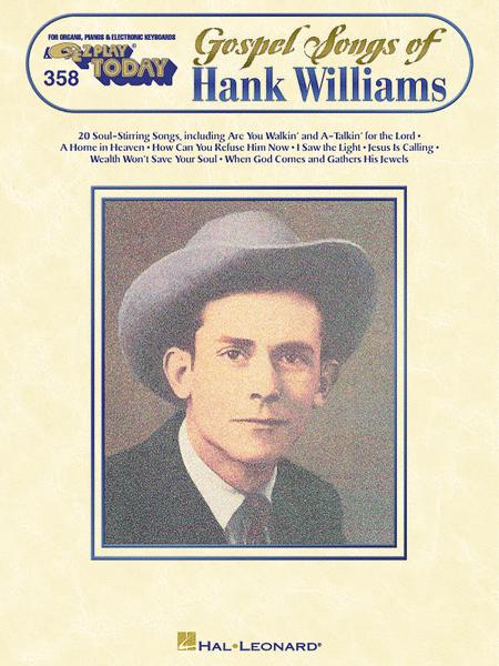 E-Z Play Today #358. Gospel Songs of Hank Williams