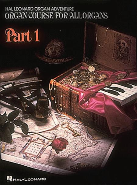 Organ Adventure Organ Course Part One