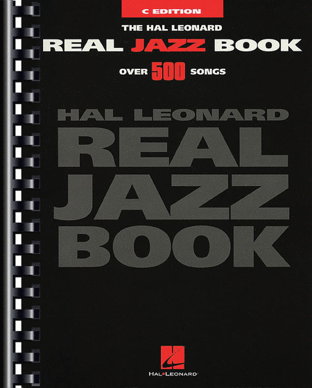 The Hal Leonard Real Jazz Fake Book - C Edition
