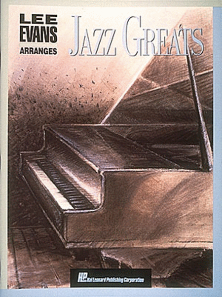 Lee Evans Arranges Jazz Greats