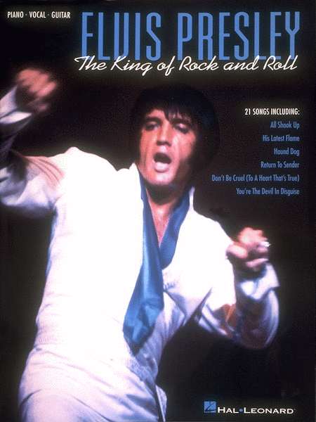 Elvis Presley - The King of Rock & Roll
