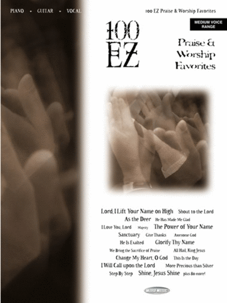 100 EZ Praise & Worship Favorites