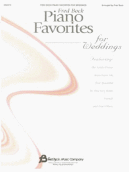 Fred Bock Piano Favorites for Weddings