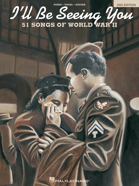 I'll Be Seeing You - 51 Songs Of World War II (2nd Edition)