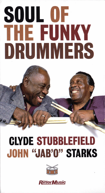 Clyde Stubblefield & John Jab'o Starks - Soul of the Funky Drummers