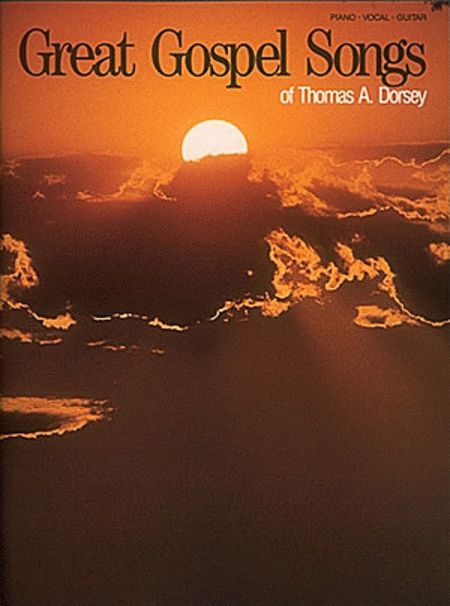 Great Gospel Songs Of Thomas A. Dorsey