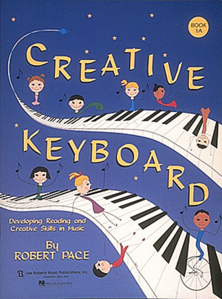 Creative Keyboard - Book 1A Developing Reading and Creative Skills in Music