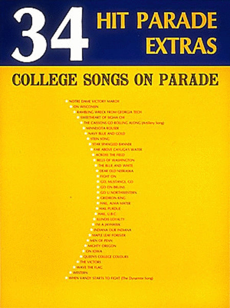 34 Hit Parade Extras-College Songs On Parade