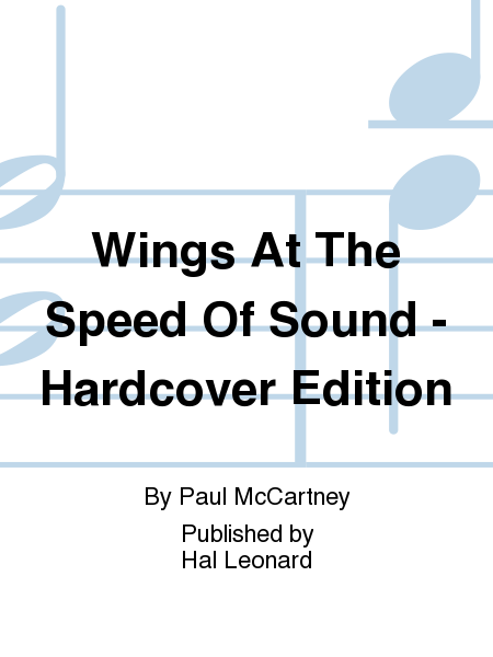 Wings At The Speed Of Sound - Hardcover Edition