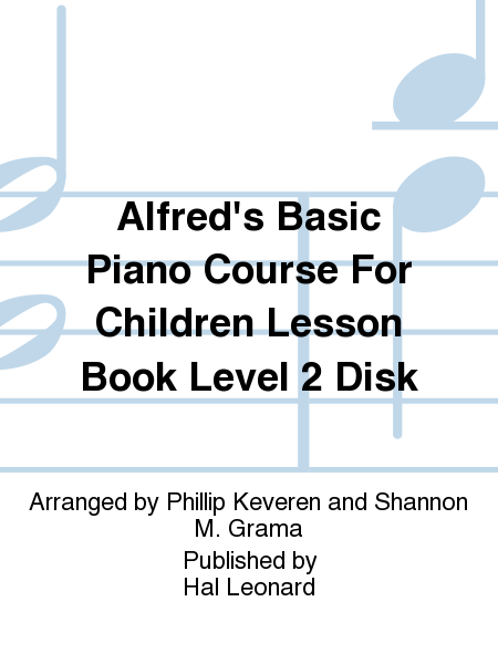 Alfred's Basic Piano Course For Children Lesson Book Level 2 Disk