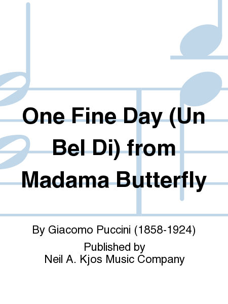 One Fine Day (Un Bel Di) from Madama Butterfly