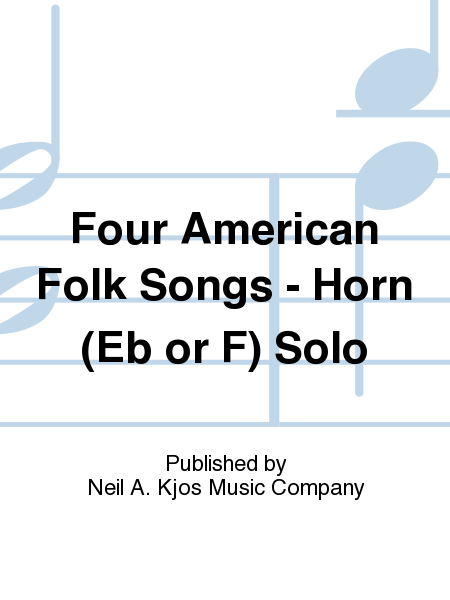 Four American Folk Songs - Horn (Eb or F) Solo
